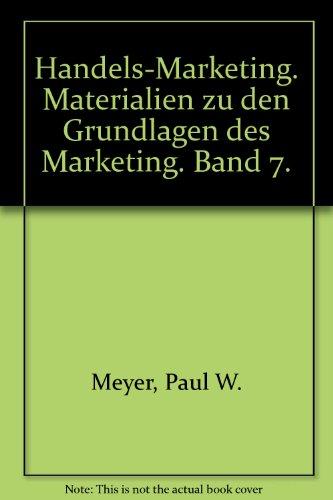 Handels-Marketing. Materialien zu den Grundlagen des Marketing. Band 7.