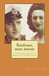 Bordeaux, mon amour: Eine Liebe zwischen Résistance und Wehrmacht