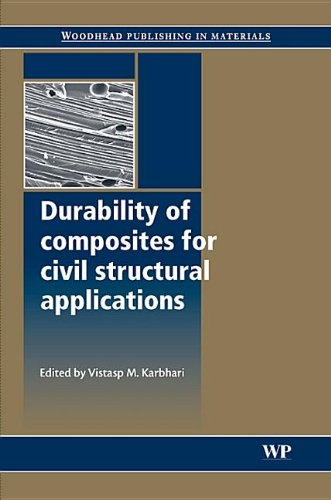 Durability of Composites for Civil Structural Applications (Woodhead Publishing Series in Civil and Structural Engineering)