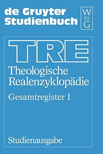 Theologische Realenzyklopädie: Gesamtregister: Band I: Bibelstellen, Orte, Sachen. Band II: Namen (De Gruyter Studienbuch, Band 1)