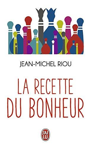 La recette du bonheur par Jean-Michel Riou