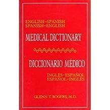 English-Spanish Spanish-English Medical Dictionary/Diccionario Medico Ingles-Espanol Espanol-Ingles: Diccionario Medico Ingles-Espanol Espanol-Ingles by Glenn T. Rogers (1991-09-01)