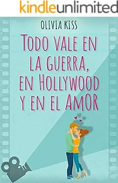 Todo vale en la guerra, en Hollywood y en el amor