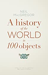 History Of The World In 100 Objects,A by Neil MacGregor (2011-10-18)