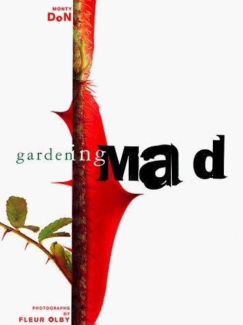 Gardening Mad by Monty Don (1998-05-02)
