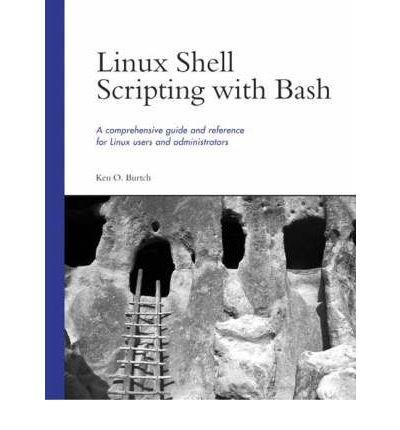 [(Linux Shell Scripting with Bash)] [by: Ken Burtch] par Ken Burtch