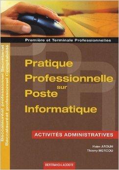 Pppi activités administratives 1re et Term Pro Bac Pro secrétariat comptabilité de Haïm Arouh,Thierry Mercou ( 15 avril 2011 )