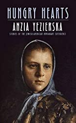 Hungry Hearts: Stories of the Jewish-American Immigrant Experience (Dover Books on Literature and Drama) by Anzia Yezierska (2014-11-19)