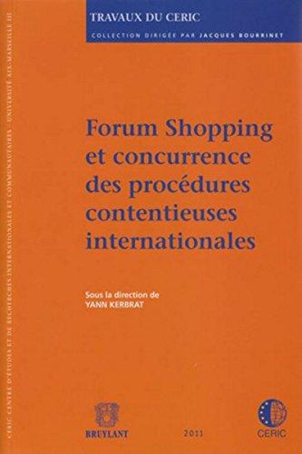 Forum Shopping et concurrence des procédures contentieuses internationales