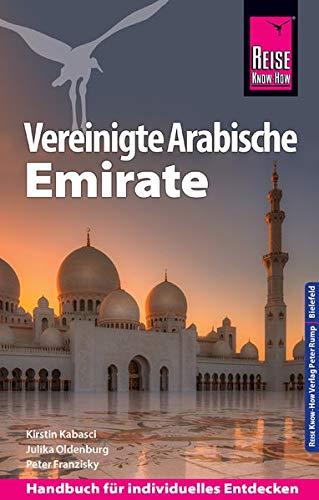 Reise Know-How Reiseführer Vereinigte Arabische Emirate (Abu Dhabi, Dubai, Sharjah, Ajman, Umm al-Quwain, Ras...