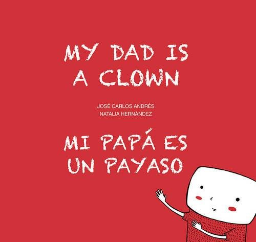 Mi papá es un payaso / My Dad Is a Clown (Egalité) por José Carlos Andrés