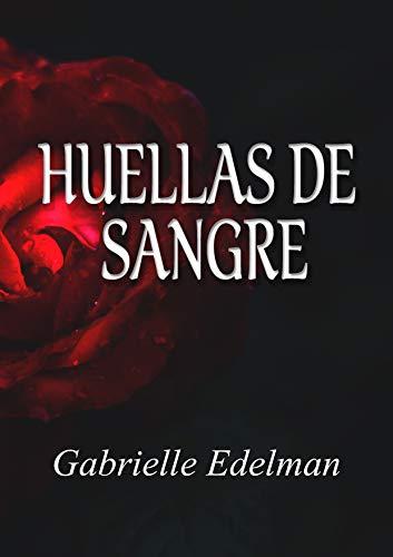 HUELLAS DE SANGRE (SPANISH EDITION) por GABRIELLE EDELMAN