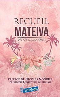 Recueil Mateiva par  Mélanie De Chaignon