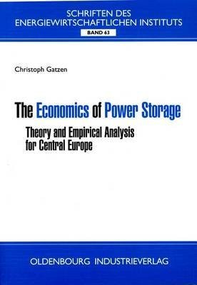 [(The Economics of Power Storage : Theory and Empirical Analysis for Central Europe)] [By (author) Christoph Gatzen] published on (March, 2008)