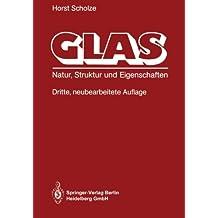 """Glas: """"Natur, Struktur und Eigenschaften"""""""