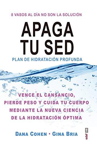 Apaga tu sed. Plan de hidratación profunda (Plus vitae)