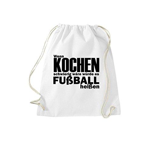 Turnbeutel WM WENN KOCHEN SCHWIERIG WÄRE WÜRDE ES FUßBALL HEIßEN Gymsack Weiß