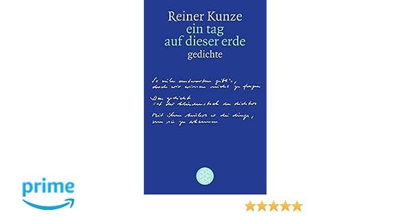 ein tag auf dieser erde: gedichte: Amazon.de: Reiner Kunze: Bücher