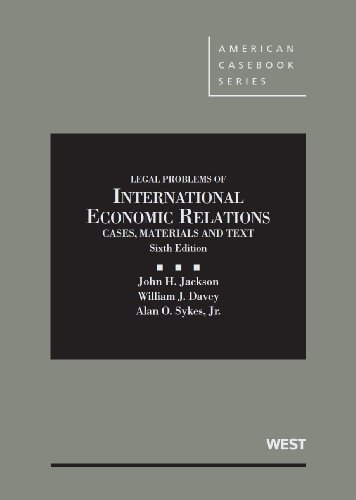 Materials and Texts on Legal Problems of International Economic Relations (American Casebook Series)