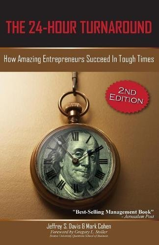The 24-Hour Turnaround (2nd Edition): How Amazing Entrepreneurs Succeed in Tough Times