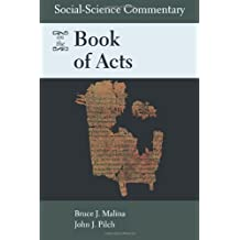 Social-science Commentary on the Book of Acts by Bruce J. Malina (2008-04-01)