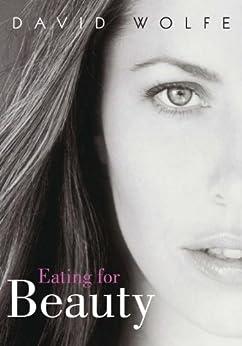 Eating for Beauty de [Wolfe, David]