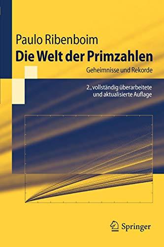 Springer-Lehrbuch: Die Welt der Primzahlen: Geheimnisse und Rekorde