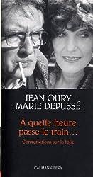 A quelle heure passe le train... : Conversations sur la folie (Petite Bibliothèque des Idées) (French Edition)