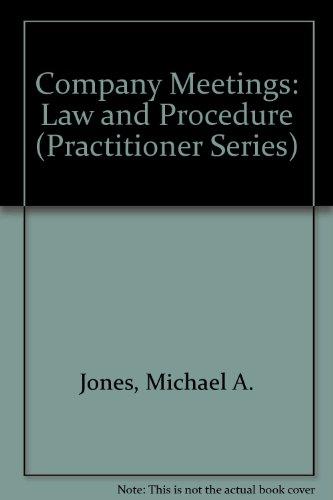 Company Meetings: Law and Procedure (Practitioner Series) por Professor Michael A. Jones
