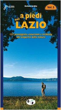 A piedi nel Lazio. 127 passeggiate, escursioni e trekking alla scoperta della natura: 3 di Stefano Ardito