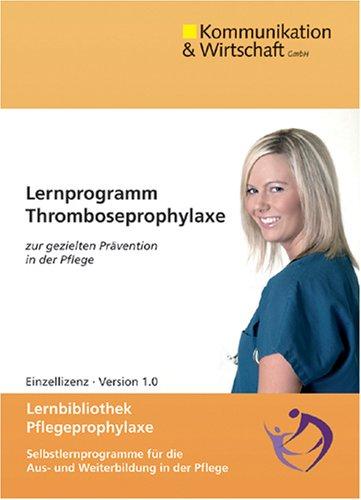 Lernprogramm Thromboseprophylaxe. Für Windows Vista/XP/2000/ME: zur gezielten Prävention in der Pflege. Lernbibliothek Pflegeprophylaxe