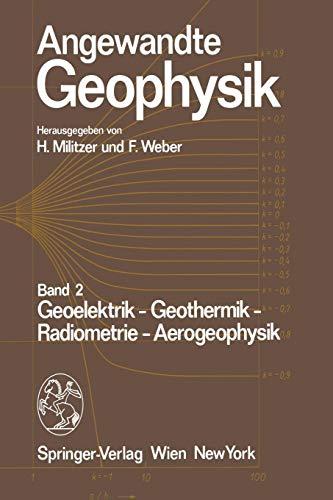 Angewandte Geophysik: Band 2: Geoelektrik - Geothermik - Radiometrie - Aerophysik