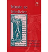 [(Music as Medicine: The History of Music Therapy Since Antiquity)] [Author: Peregrine Horden] published on (March, 2000)