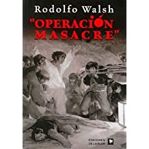 Operacion masacre/ Massacre Operation (Spanish Edition) by Rodolfo Walsh (2008-08-30)