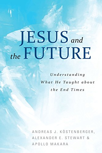 Jesus and the Future: What He Taught about the End Times