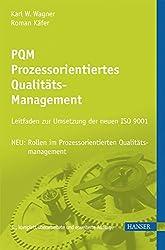 PQM - Prozessorientiertes Qualitätsmanagement: Leitfaden zur Umsetzung der neuen ISO 9001
