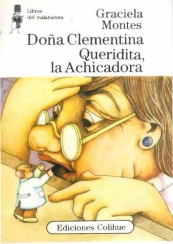 Dona Clementina Queridita, LA Achicadora/Dona Clementina Queridita, the Shrinker