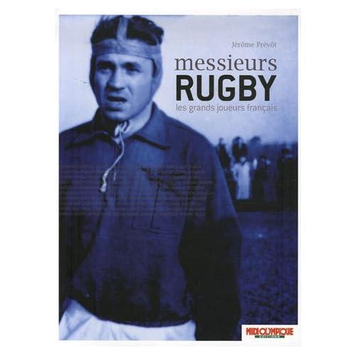Messieurs Rugby : Les grands joueurs français