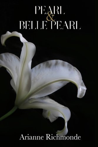 Pearl and Belle Pearl (The Pearl Series) by Arianne Richmonde (2014-01-04)