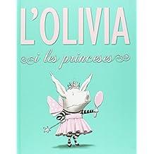 L'olivia i les princeses (Àlbums Locomotora)