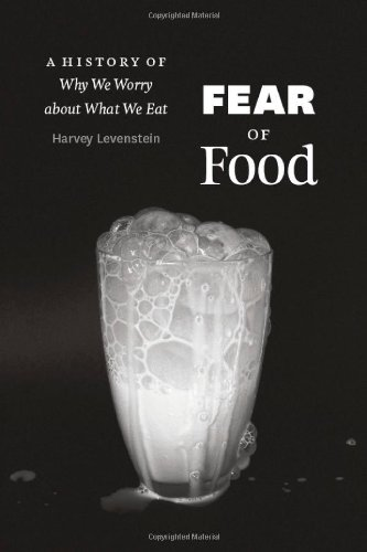 Fear of Food: A History of Why We Worry about What We Eat