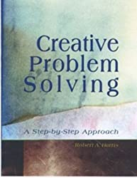 Creative Problem Solving: A Step-By-Step Approach