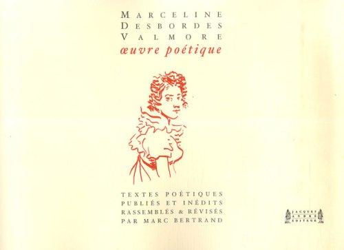 Oeuvre poétique intégrale : Textes versifiés publiés & inédits