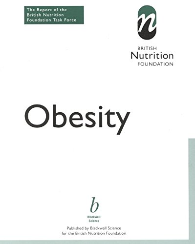 [(Obesity : Report of the British Nutrition Foundation's Task Force)] [By (author) BNF (British Nutrition Foundation)] published on (July, 1999)