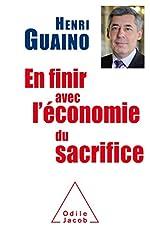 En finir avec l'économie du sacrifice de Henri Guaino