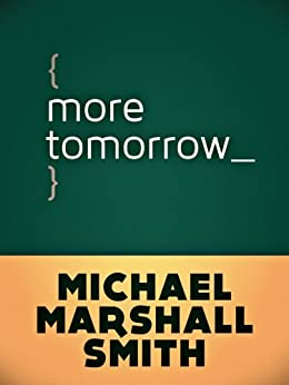 More Tomorrow by [Smith, Michael Marshall]