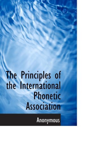 The Principles of the International Phonetic Association
