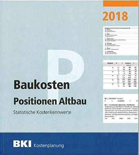 BKI Baukosten Positionen Altbau 2018: Statistische Kostenkennwerte Positionen
