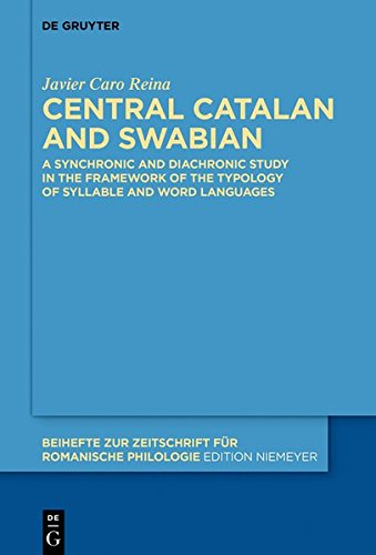 Central Catalan and Swabian: A Study in the Framework of the Typology of Syllable and Word Languages (Beihefte zur Zeitschrift für romanische Philologie, Band 422)