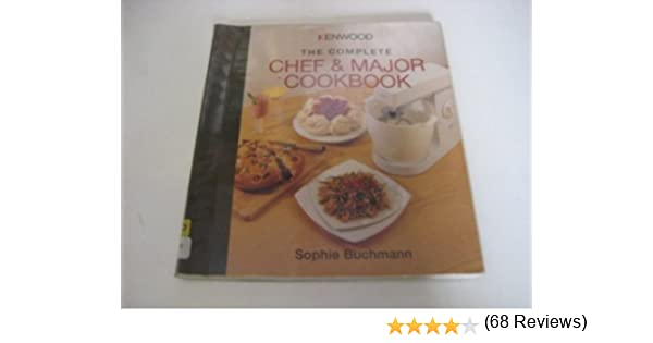 Kenwood the complete chef and major cookbook amazon kenwood the complete chef and major cookbook amazon sophie buchmann 8601200413809 books forumfinder Choice Image